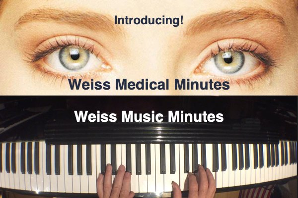 Weiss Music and Medical Minutes