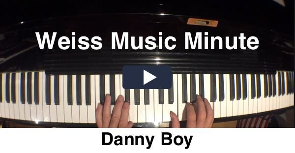 "An image of Dr Weiss' hands on the piano. Above the hands are the words ""Weiss Music Minute"" and beneath is the title of the Music Minute, ""Danny Boy""."