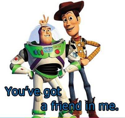 "Toy space ranger Buzz Lightyear and cowboy doll Woody from Disney's Toy Story pose for an album cover, with the text ""You've Got a Friend In Me."""